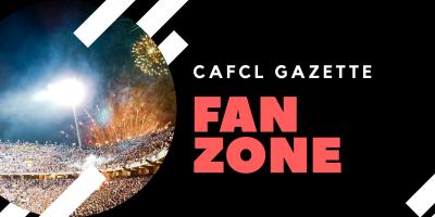 CAFCL Gazette Fan Zone