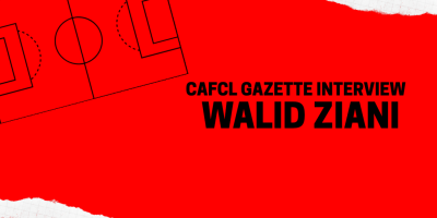 CAFCL Gazette interview Walid Ziani